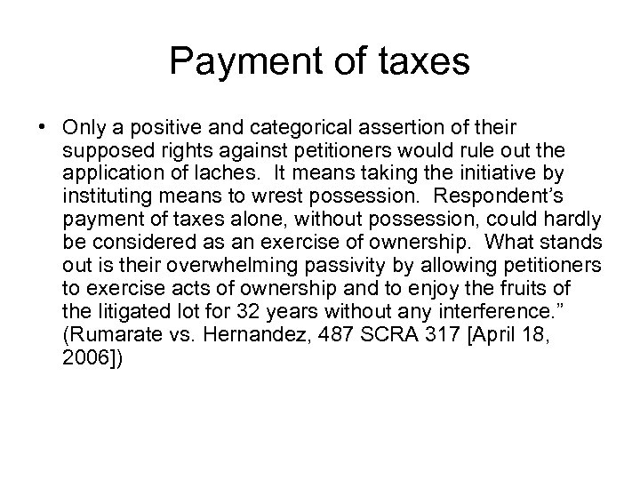 Payment of taxes • Only a positive and categorical assertion of their supposed rights
