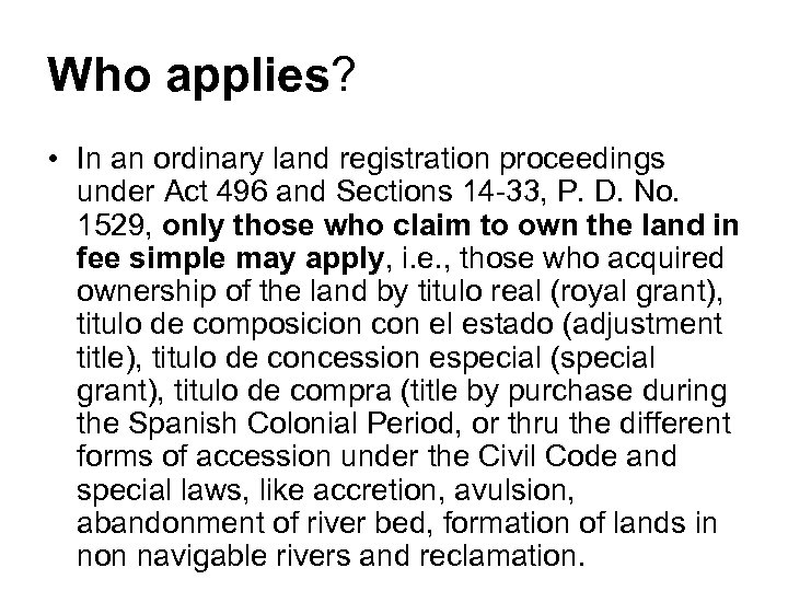 Who applies? • In an ordinary land registration proceedings under Act 496 and Sections