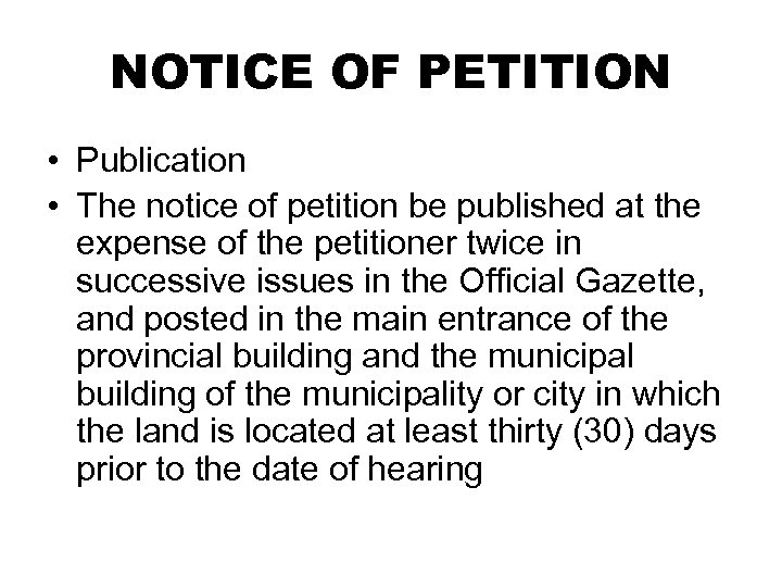 NOTICE OF PETITION • Publication • The notice of petition be published at the