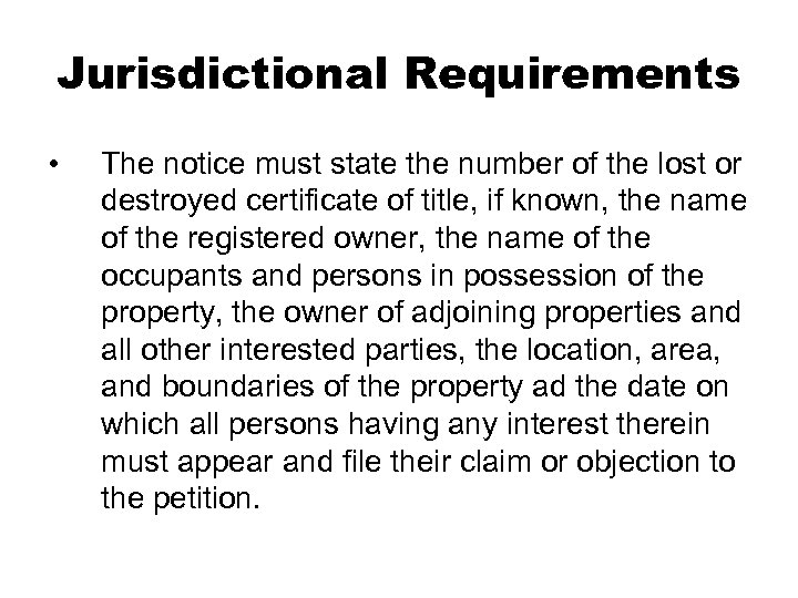 Jurisdictional Requirements • The notice must state the number of the lost or destroyed