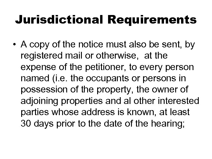 Jurisdictional Requirements • A copy of the notice must also be sent, by registered