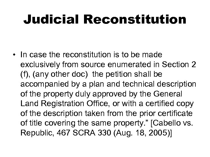 Judicial Reconstitution • In case the reconstitution is to be made exclusively from source