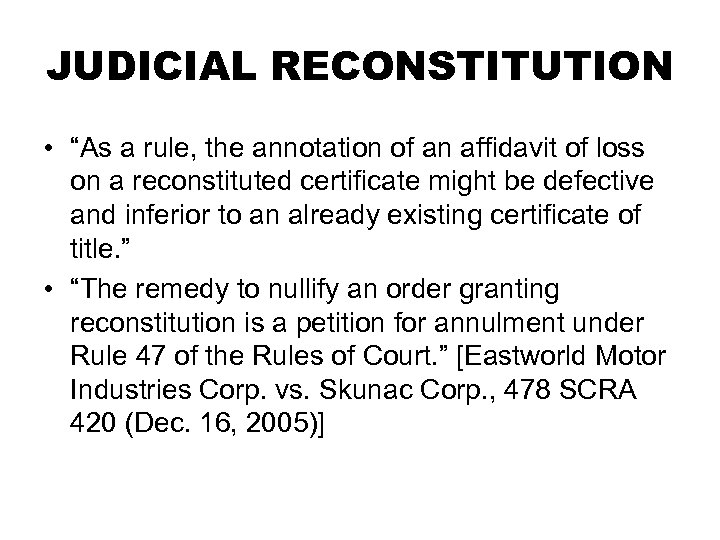 """JUDICIAL RECONSTITUTION • """"As a rule, the annotation of an affidavit of loss on"""