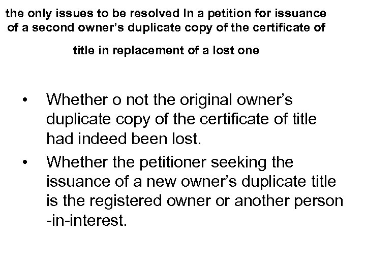 the only issues to be resolved In a petition for issuance of a second