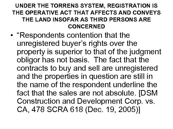UNDER THE TORRENS SYSTEM, REGISTRATION IS THE OPERATIVE ACT THAT AFFECTS AND CONVEYS THE