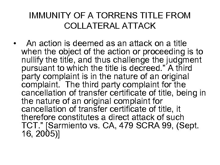 IMMUNITY OF A TORRENS TITLE FROM COLLATERAL ATTACK • An action is deemed as