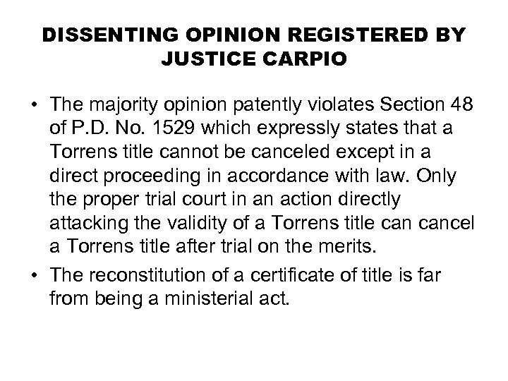 DISSENTING OPINION REGISTERED BY JUSTICE CARPIO • The majority opinion patently violates Section 48