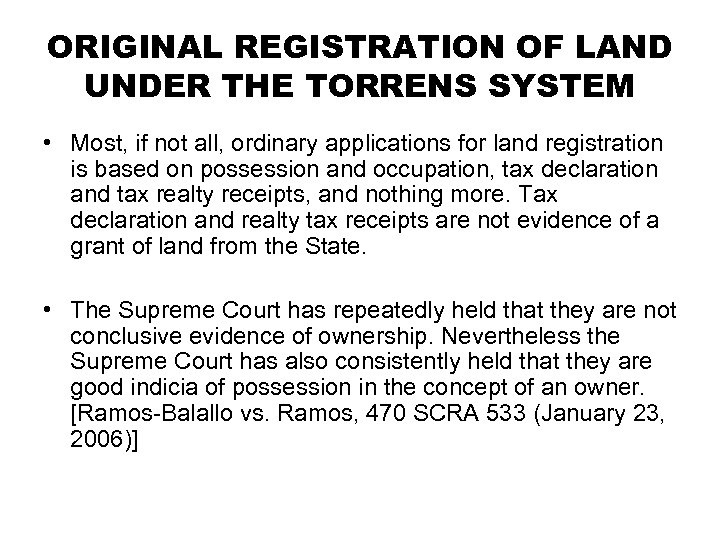 ORIGINAL REGISTRATION OF LAND UNDER THE TORRENS SYSTEM • Most, if not all, ordinary