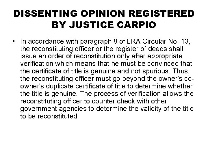 DISSENTING OPINION REGISTERED BY JUSTICE CARPIO • In accordance with paragraph 8 of LRA