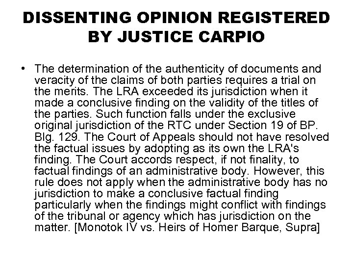 DISSENTING OPINION REGISTERED BY JUSTICE CARPIO • The determination of the authenticity of documents