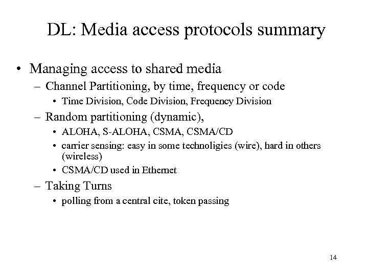 DL: Media access protocols summary • Managing access to shared media – Channel Partitioning,