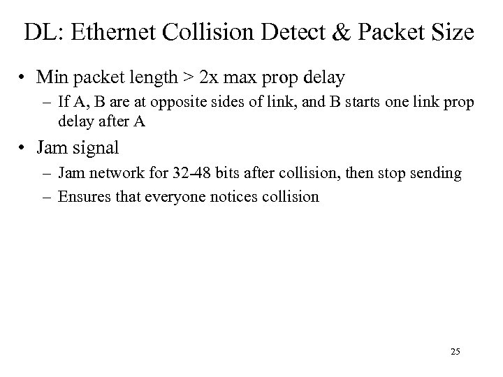 DL: Ethernet Collision Detect & Packet Size • Min packet length > 2 x
