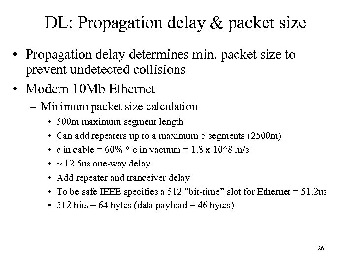 DL: Propagation delay & packet size • Propagation delay determines min. packet size to