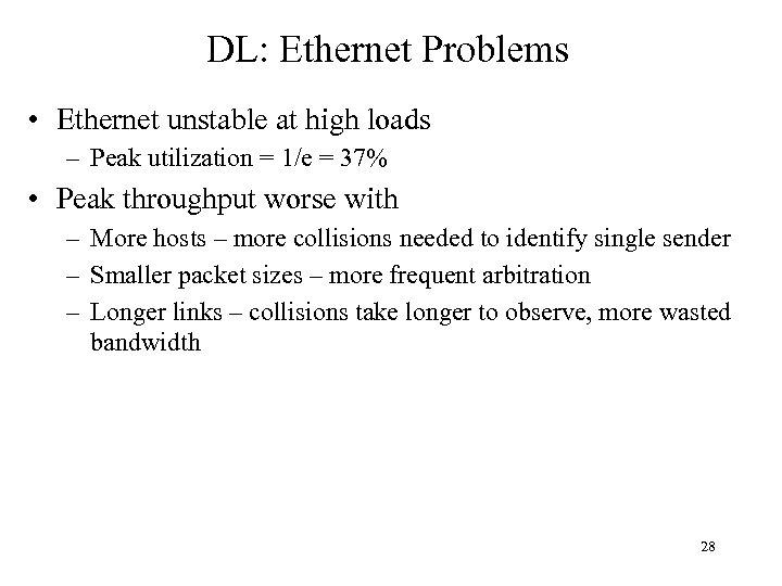 DL: Ethernet Problems • Ethernet unstable at high loads – Peak utilization = 1/e