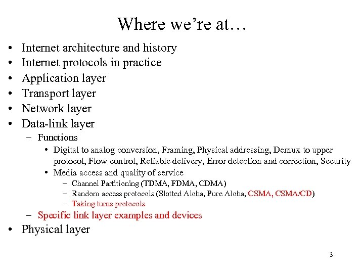 Where we're at… • • • Internet architecture and history Internet protocols in practice