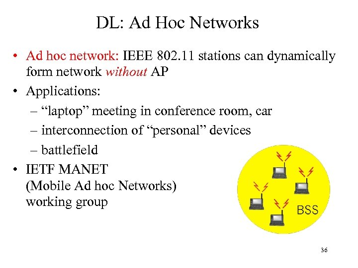 DL: Ad Hoc Networks • Ad hoc network: IEEE 802. 11 stations can dynamically