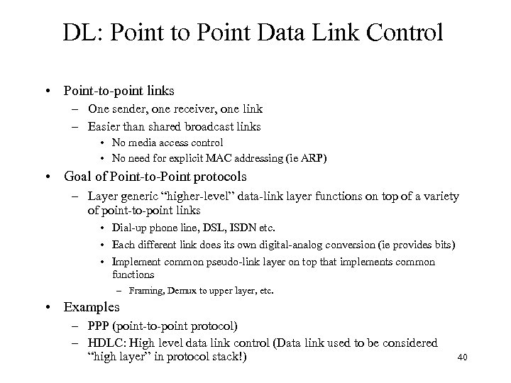 DL: Point to Point Data Link Control • Point-to-point links – One sender, one