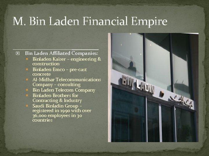 M. Bin Laden Financial Empire Bin Laden Affiliated Companies: Binladen Kaiser – engineering &