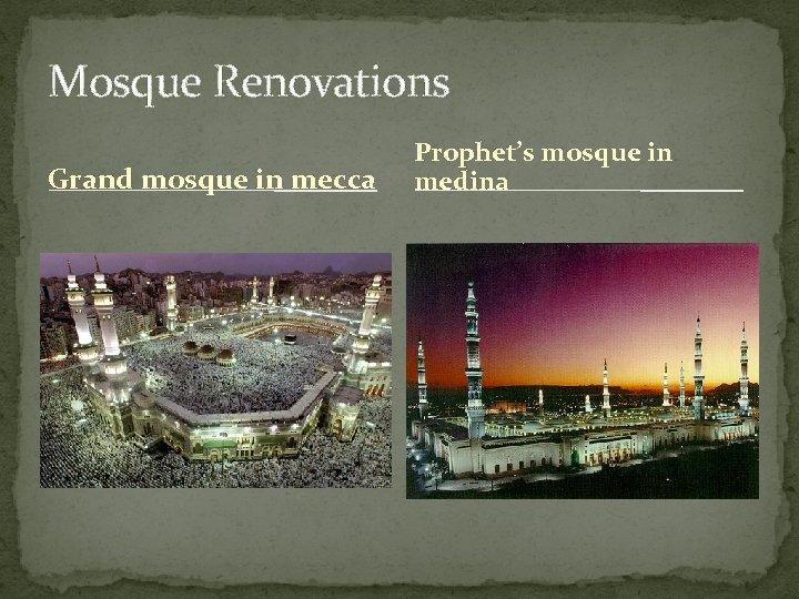 Mosque Renovations Grand mosque in mecca Prophet's mosque in medina
