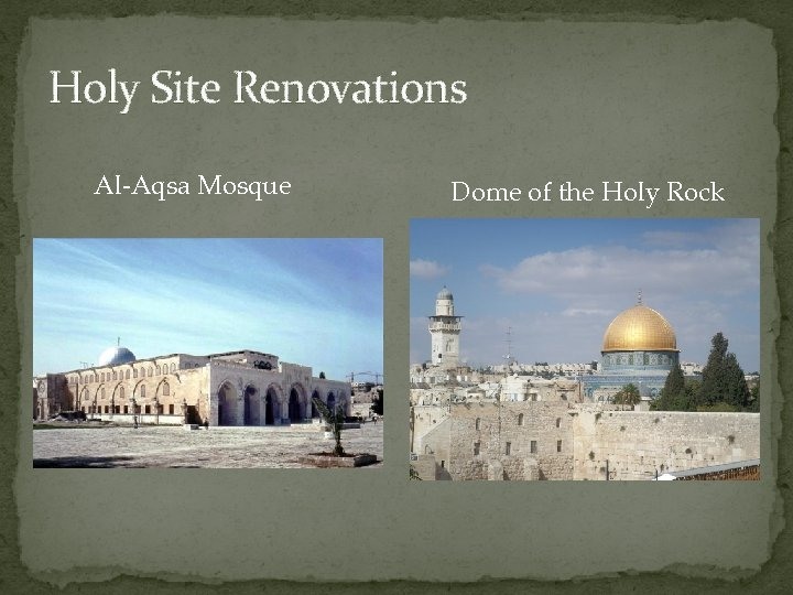 Holy Site Renovations Al-Aqsa Mosque Dome of the Holy Rock