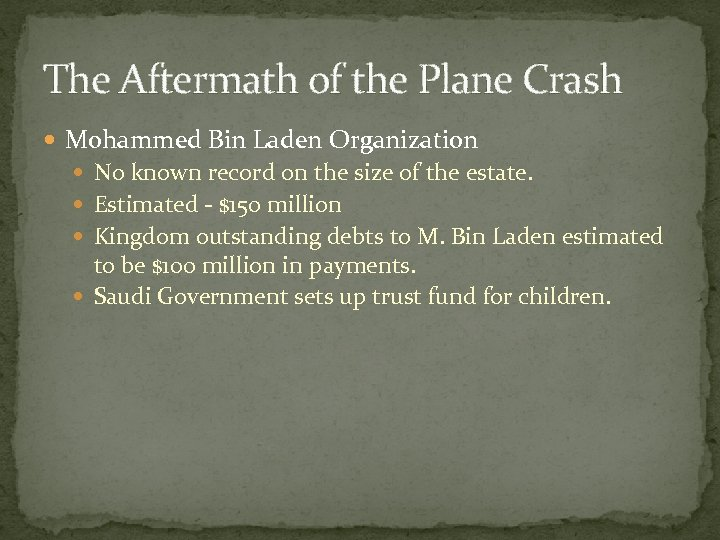 The Aftermath of the Plane Crash Mohammed Bin Laden Organization No known record on