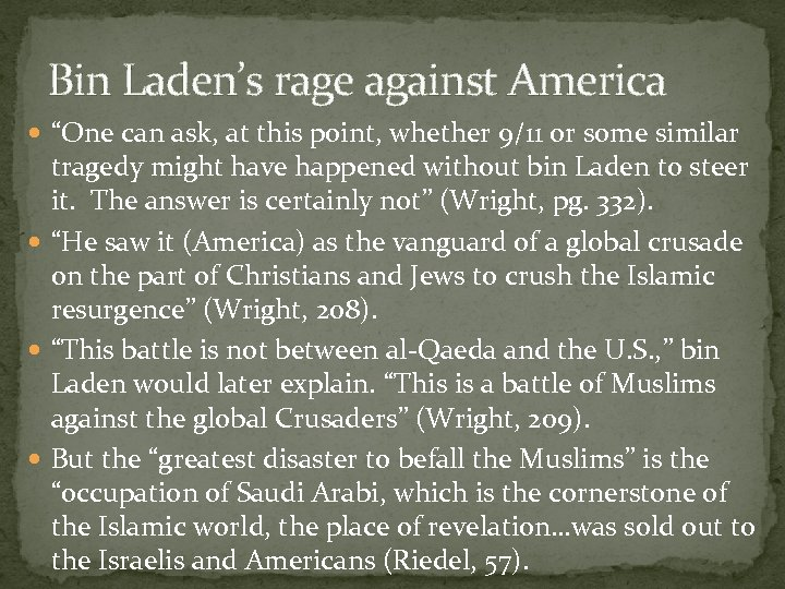 """Bin Laden's rage against America """"One can ask, at this point, whether 9/11 or"""