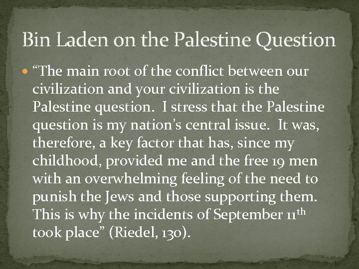 """Bin Laden on the Palestine Question """"The main root of the conflict between our"""
