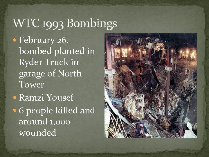WTC 1993 Bombings February 26, bombed planted in Ryder Truck in garage of North
