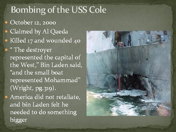Bombing of the USS Cole October 12, 2000 Claimed by Al Qaeda Killed 17