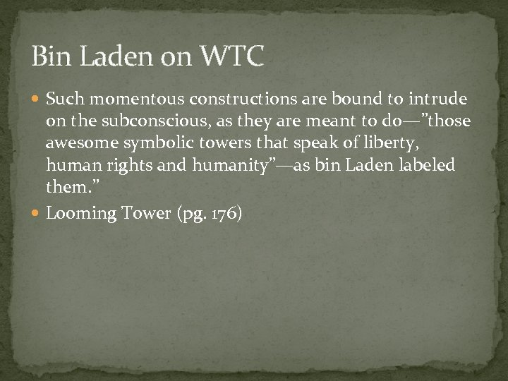 Bin Laden on WTC Such momentous constructions are bound to intrude on the subconscious,