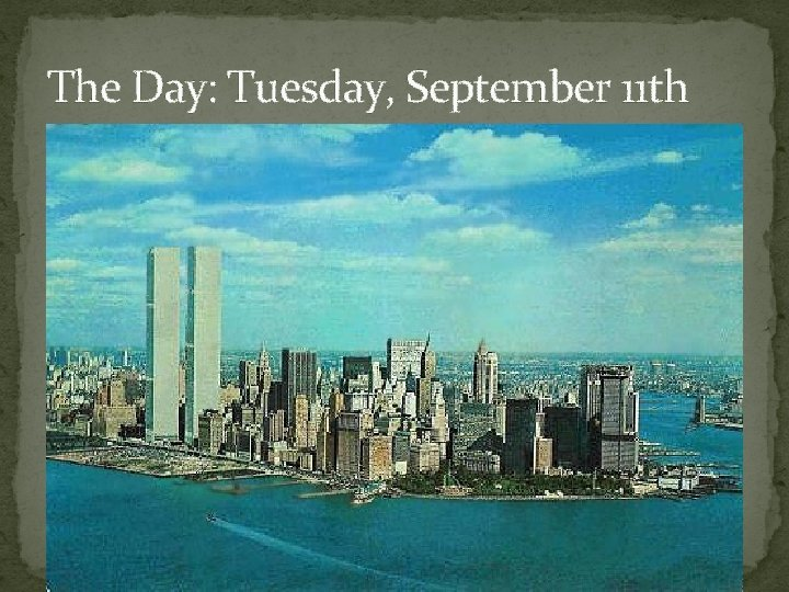 The Day: Tuesday, September 11 th