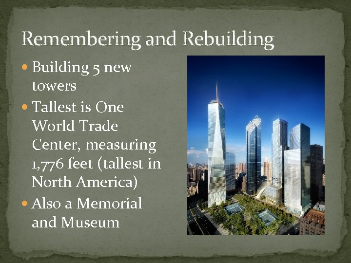 Remembering and Rebuilding Building 5 new towers Tallest is One World Trade Center, measuring