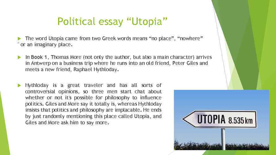 "Political essay ""Utopia"" The word Utopia came from two Greek words means ""no place"","