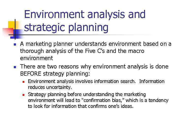 Environment analysis and strategic planning n n A marketing planner understands environment based on