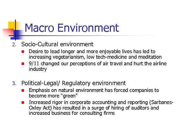 Macro Environment 2. Socio-Cultural environment Desire to lead longer and more enjoyable lives has