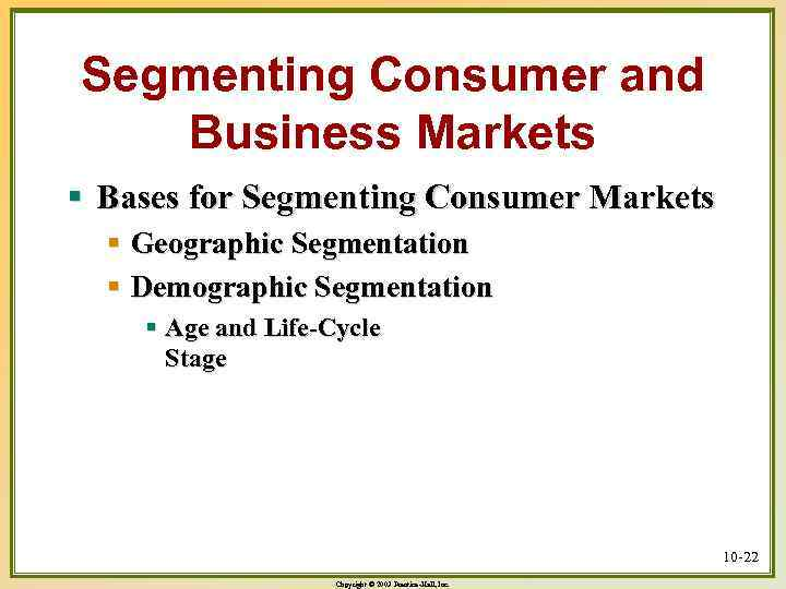 Segmenting Consumer and Business Markets § Bases for Segmenting Consumer Markets § Geographic Segmentation