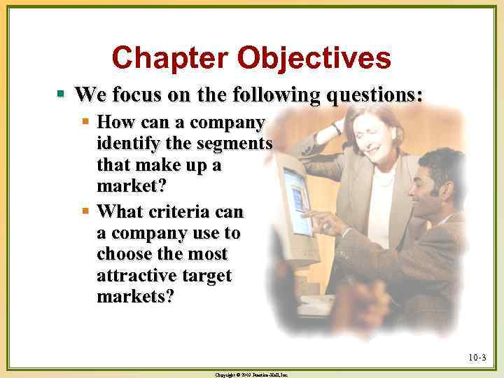 Chapter Objectives § We focus on the following questions: § How can a company
