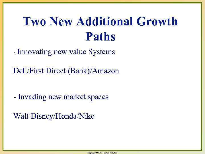 Two New Additional Growth Paths - Innovating new value Systems Dell/First Direct (Bank)/Amazon -