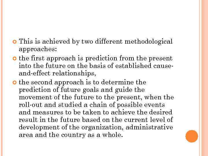 This is achieved by two different methodological approaches: the first approach is prediction from