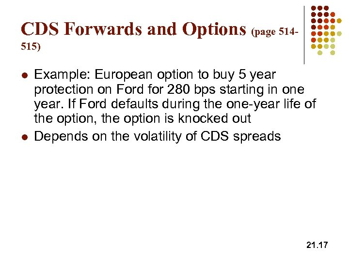CDS Forwards and Options (page 514515) l l Example: European option to buy 5