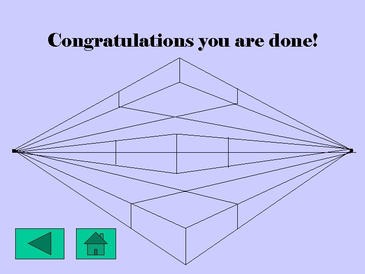 Congratulations you are done!