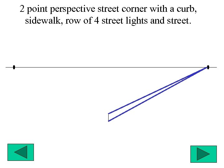 2 point perspective street corner with a curb, sidewalk, row of 4 street lights