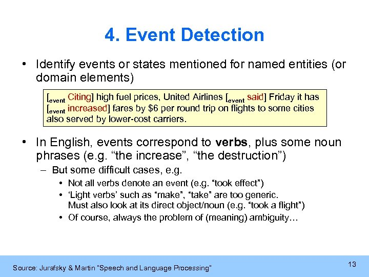 4. Event Detection • Identify events or states mentioned for named entities (or domain