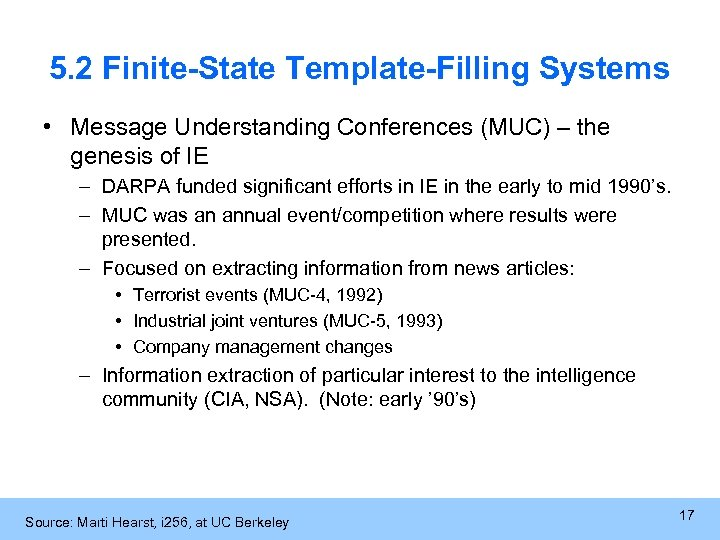 5. 2 Finite-State Template-Filling Systems • Message Understanding Conferences (MUC) – the genesis of