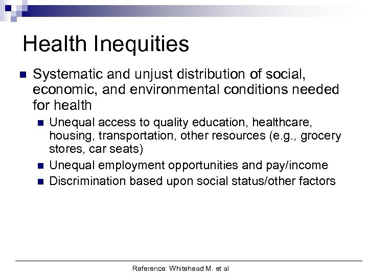 determinants health inequity significance public health Public health and the work we do can be framed around health equity  we must expand resources to address these underlying determinants public.