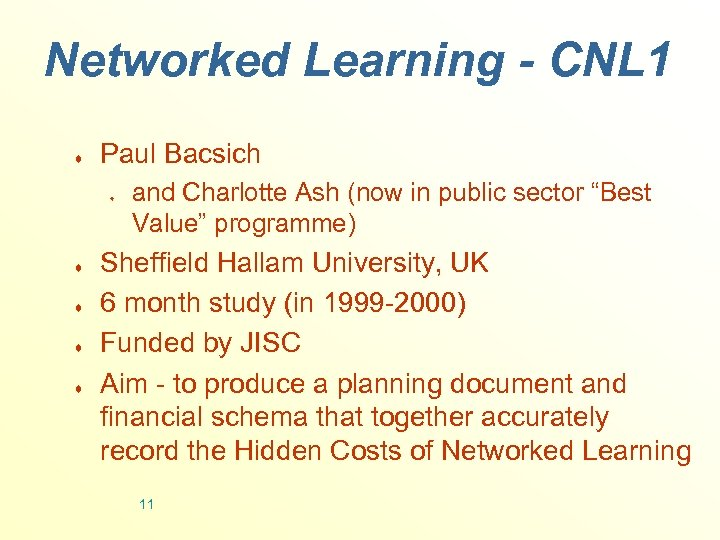 Networked Learning - CNL 1 ¨ Paul Bacsich ¨ ¨ ¨ and Charlotte Ash
