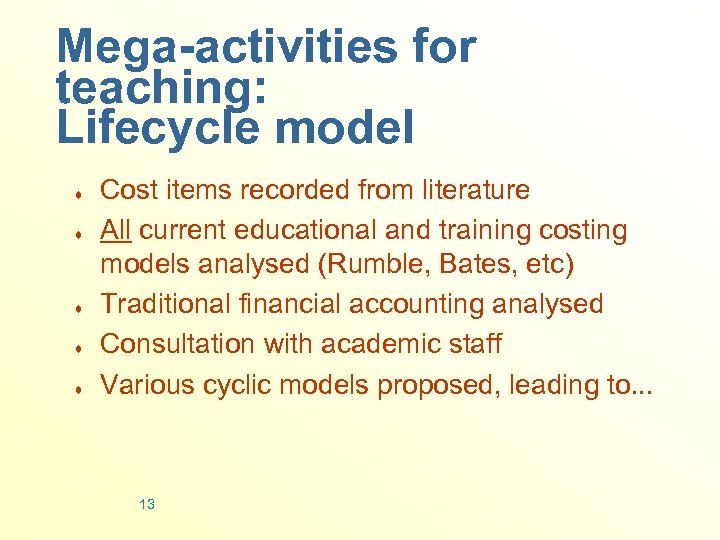 Mega-activities for teaching: Lifecycle model ¨ ¨ ¨ Cost items recorded from literature All