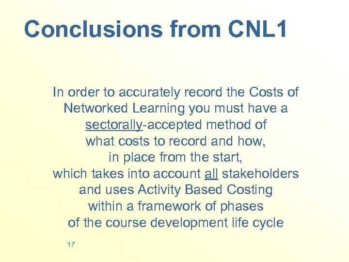 Conclusions from CNL 1 In order to accurately record the Costs of Networked Learning