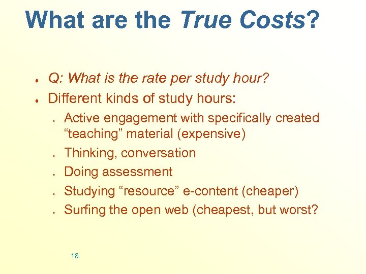 What are the True Costs? ¨ ¨ Q: What is the rate per study