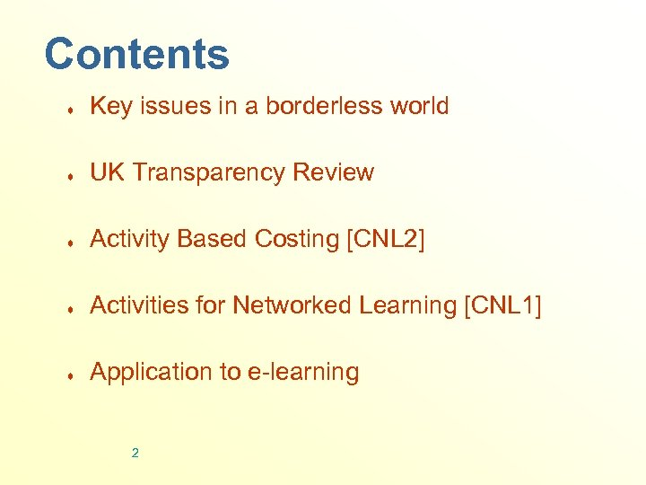 Contents ¨ Key issues in a borderless world ¨ UK Transparency Review ¨ Activity